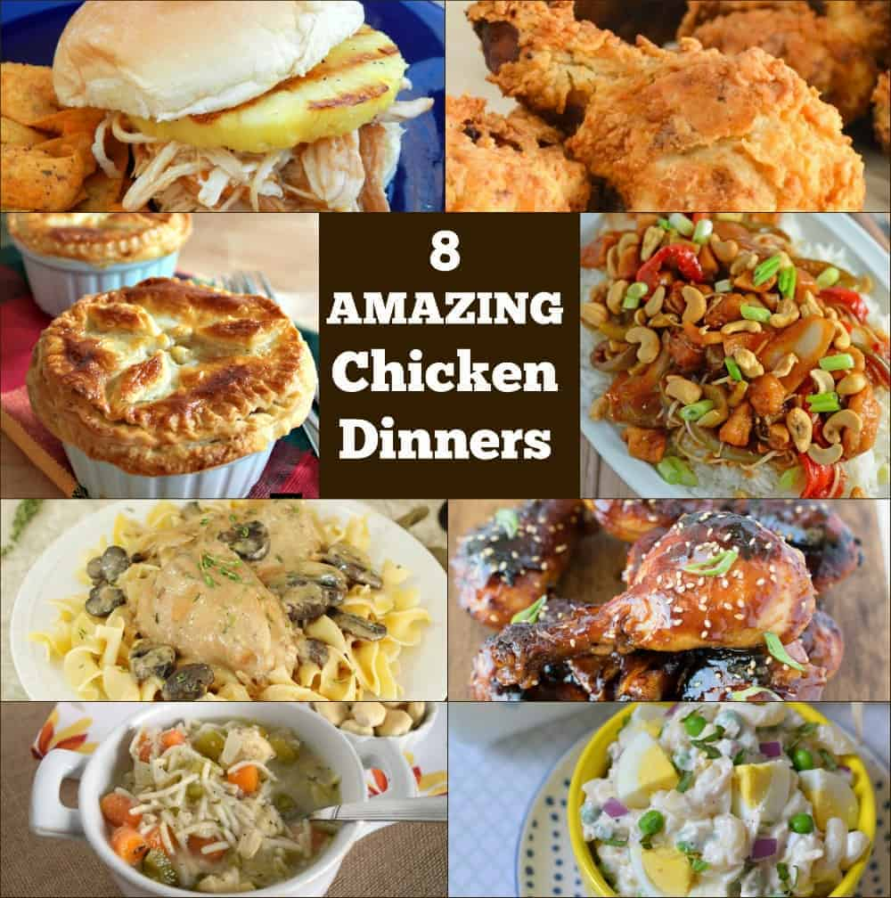 8 Fabulous Chicken Dinners- easy meals made with chicken! www.savoryexperiments.com