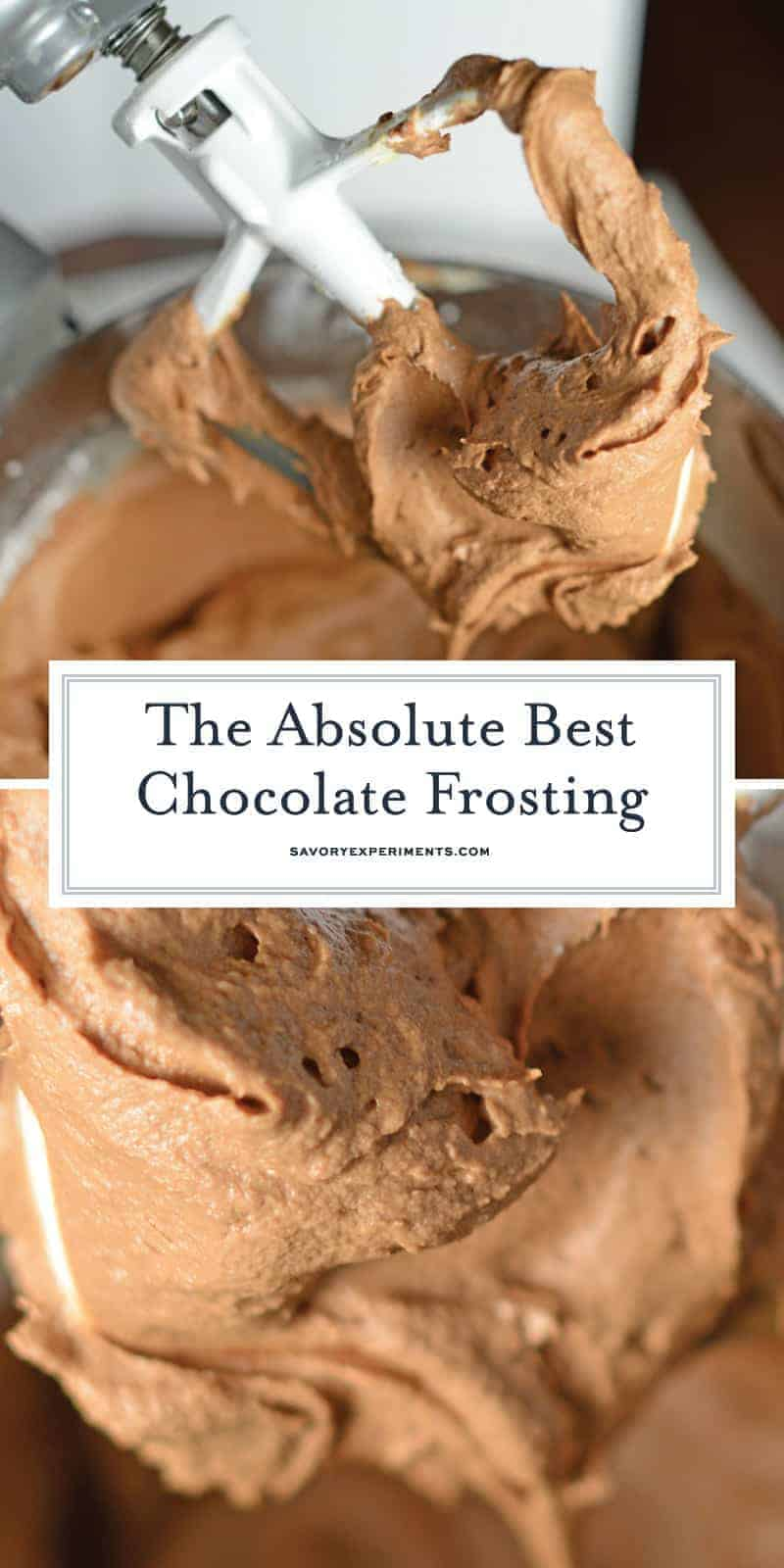This Chocolate Buttercream is perfection! It is light and fluffy and has the perfect chocolate touch! I use it on anything that calls for frosting. #chocolatefrosting #chocolatebuttercream www.savoryexperiments.com