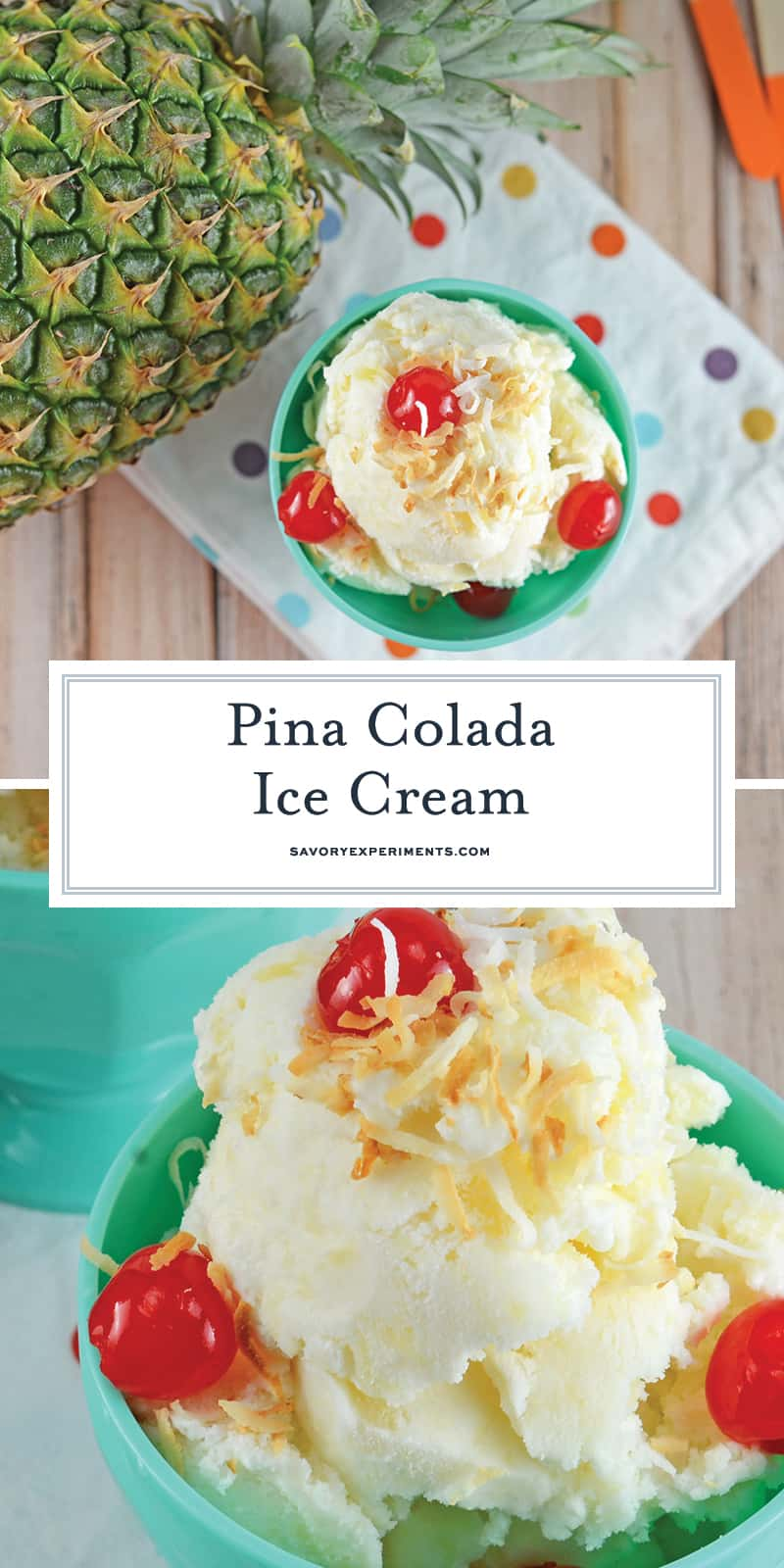 Make your favorite frozen drink into tropical Piña Colada Ice Cream! Loads of coconut and pineapple will have you feeling like you are on vacation. #icecreamrecipes #pinacoladaicecream #icecreammakerrecipe www.savoryexperiments.com