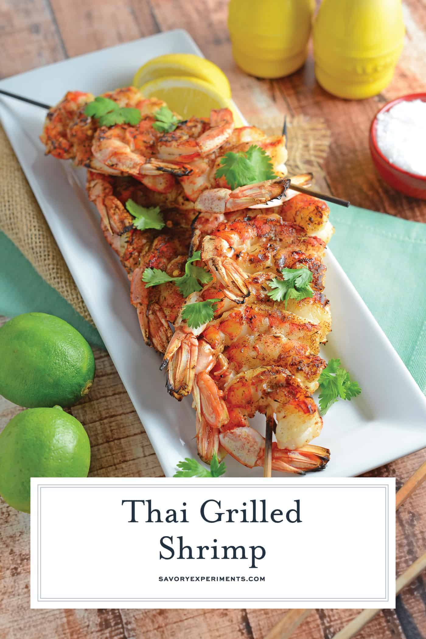 Thai Grilled Shrimp is an easy and healthy dinner idea, using light coconut milk, Thai seasoning and lime juice, it comes together in a snap! #grilledshrimpskewers #grilledshrimpkabobs www.savoryexperiments.com