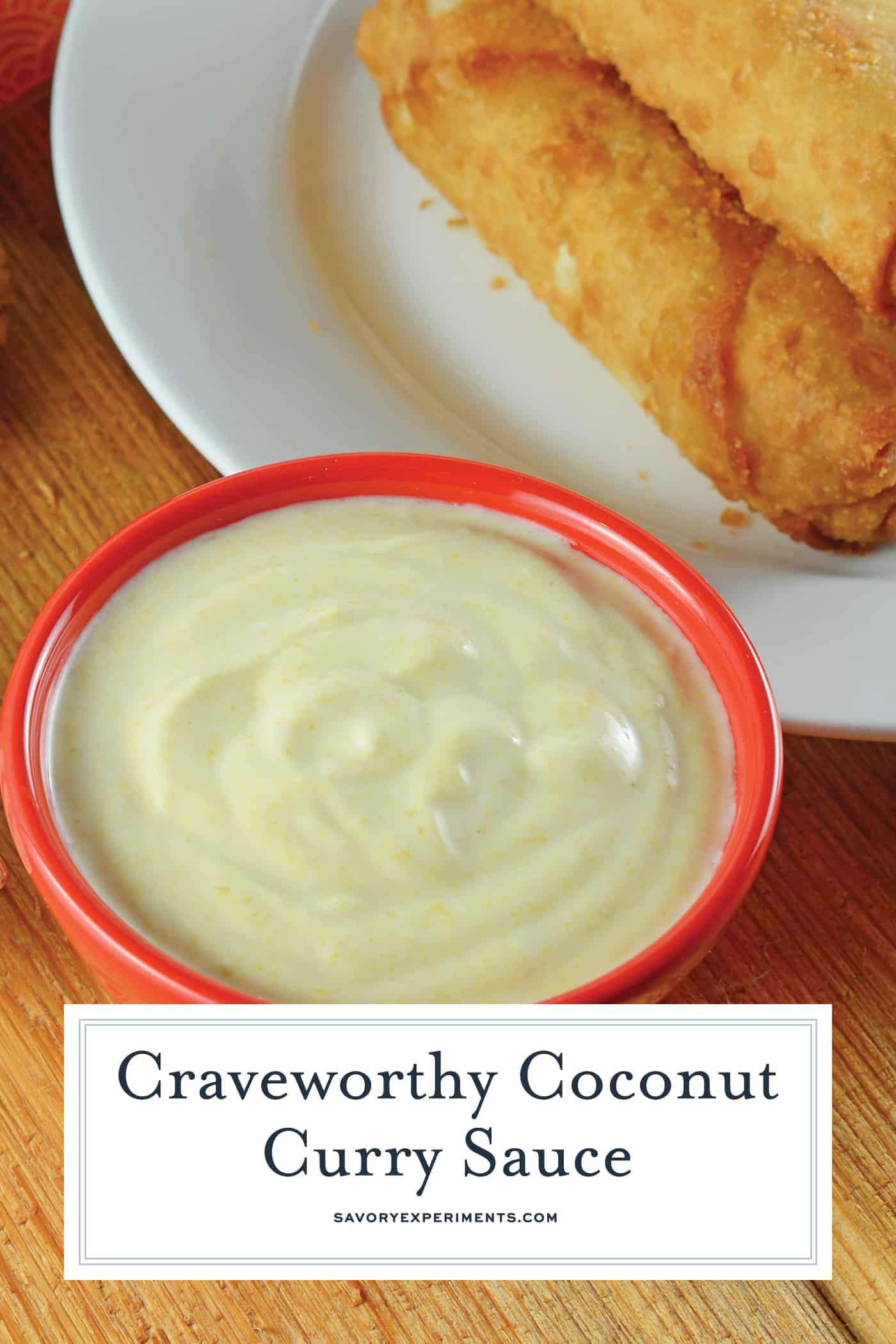 Coconut Curry Sauce is a creamy Asian dipping sauce with curry, lime, coconut milk and yogurt. Serve with egg rolls or grilled vegetables! #coconutcurrysauce #currydippingsauce www.savoryexperiments.com