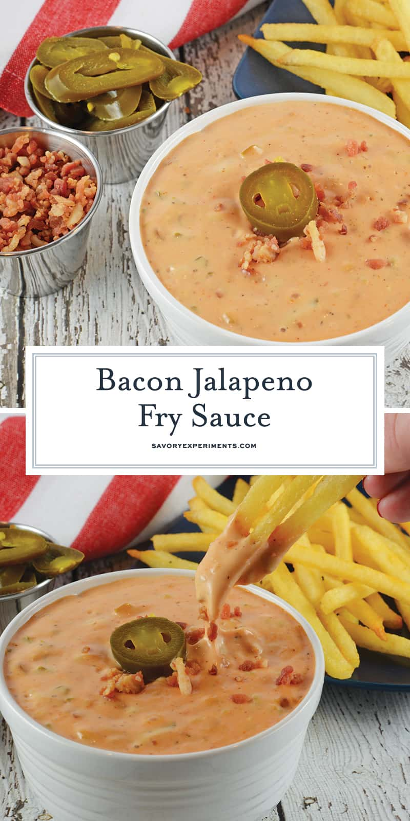 Bacon Jalapeno Fry Sauce is the best spicy dipping sauce for French Fries, hamburgers, hot dogs, onion rings and even deli sandwiches! #frysauce #frysaucerecipes www.savoryexperiments.com