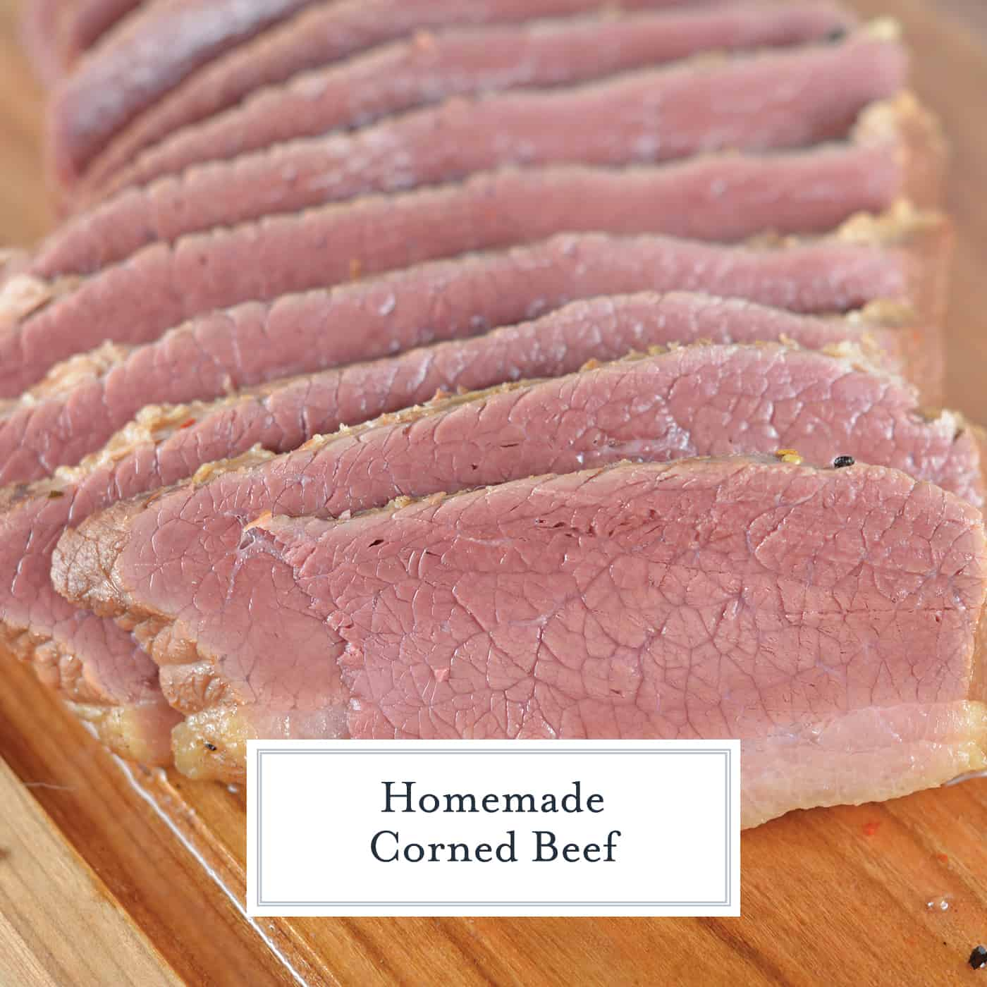 slices of homemade corned beef