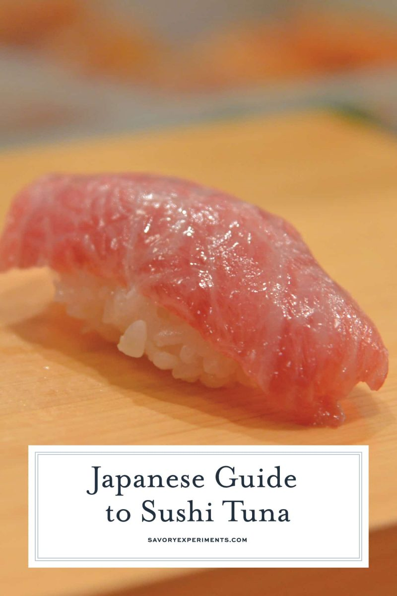 Your Japanese guide to sushi tuna. How to buy it and the difference between akami, toro, O-toro and Nakaochi. You will be a sushi pro in no time at all! #tuna #sushi www.savoryexperiments.com