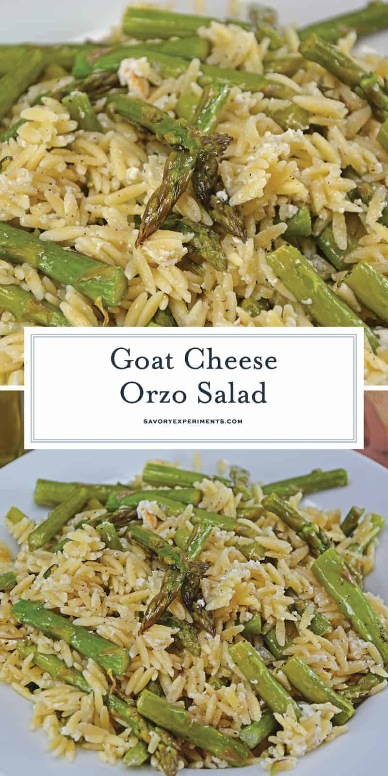Goat Cheese Orzo Salad is a quick side dish recipe that uses quick cooking pasta with creamy goat cheese and roasted asparagus spears. #orzosalad #goatcheese www.savoryexperiments.com