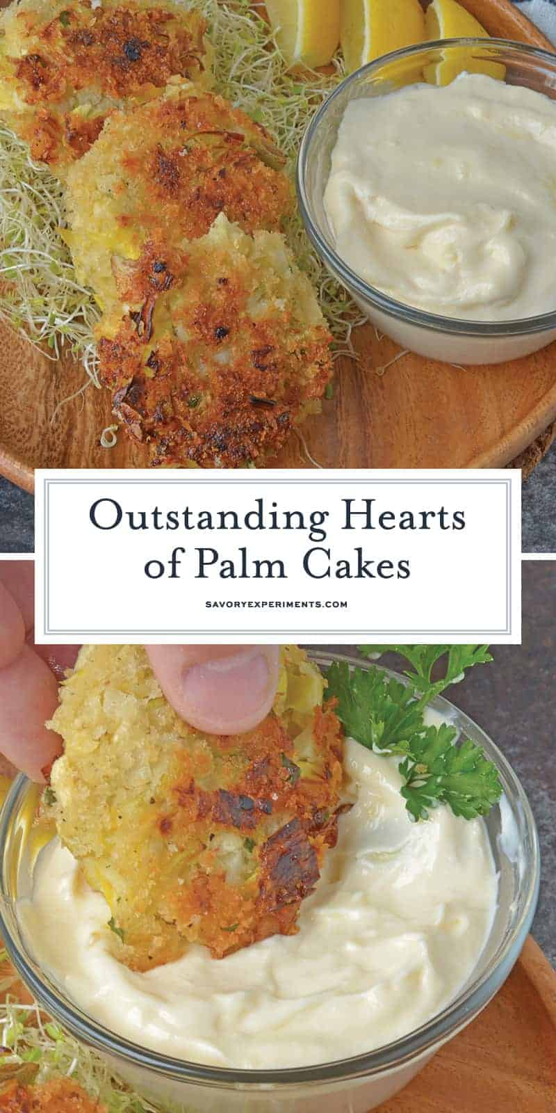 Hearts of Palm Cakes are crunchy cakes made with hearts of palm, artichokes, garlic and panko served with a zesty garlic aioli. #heartsofpalm #vegetariancrabcakes www.savoryexperiments.com