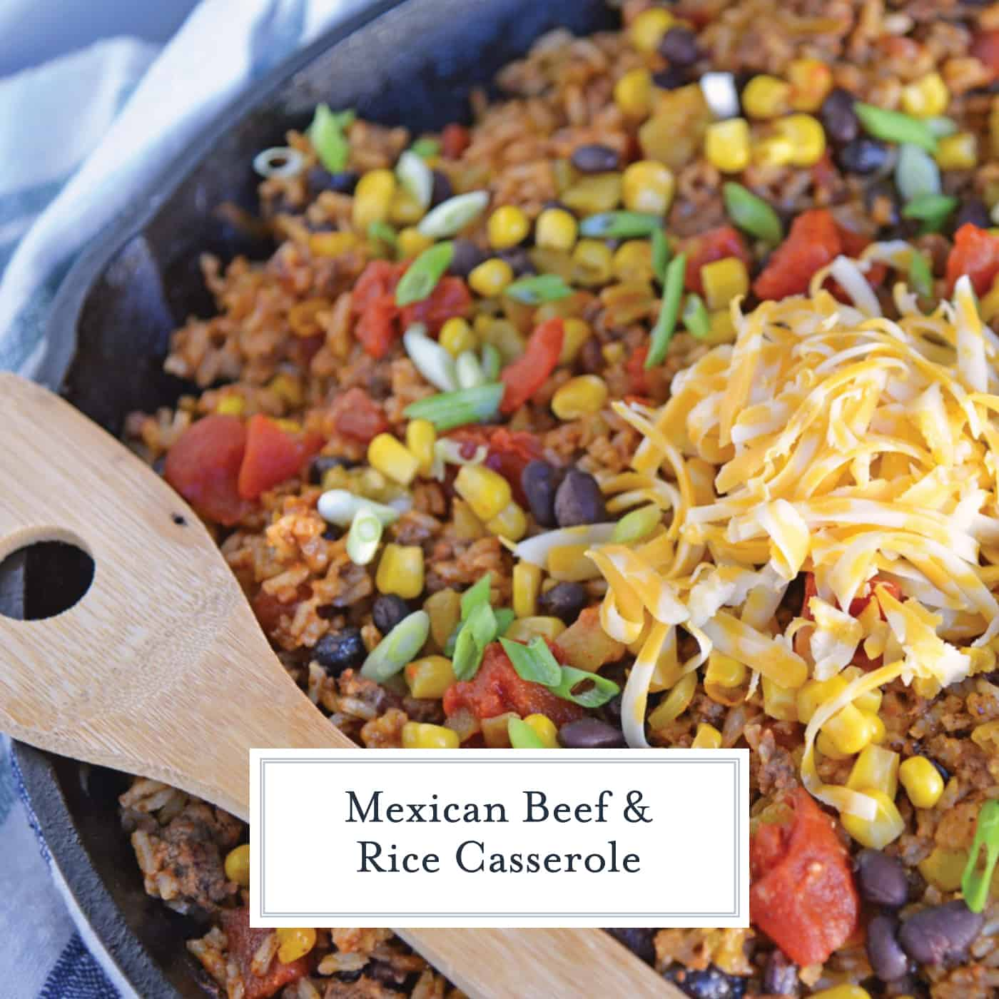 Mexican Beef And Rice Casserole One Dish Ground Beef Recipe