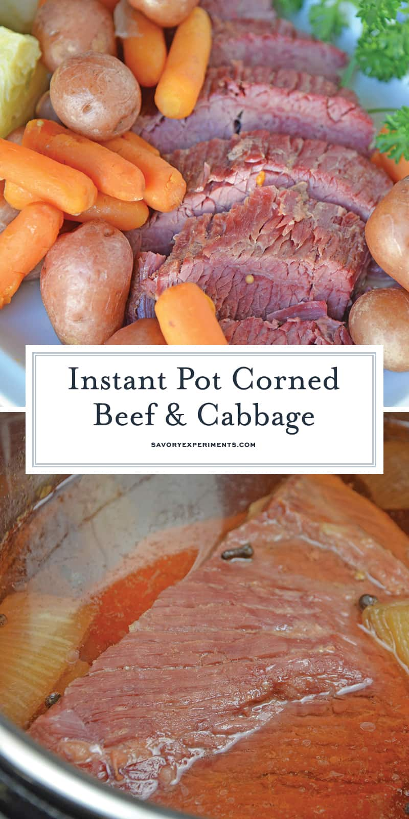 Instant Pot Corned Beef and Cabbage is the best way to prepare brisket. Fork tender meat made with a delicious spice blend and root vegetables. #cornedbeefandcabbage #instantpotcornedbeef #pressurecookercornedbeef www.savoryexperiments.com