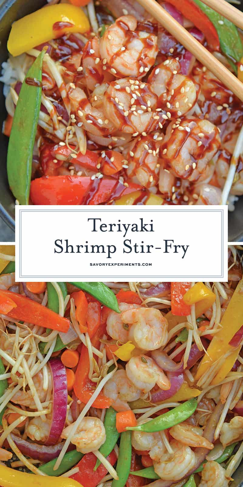 Skip the takeout and make this easy Teriyaki Shrimp Stir Fry instead! This Shrimp Stir Fry is an easy weeknight meal that the whole family will love! Best served with fried rice or noodles and packed full of veggies, this healthy recipe is sure to be a hit! #shrimpstirfry #teriyakirecipes #recipesthatuseteriyakisauce #teriyakishrimpstirfry #savoryexperiments