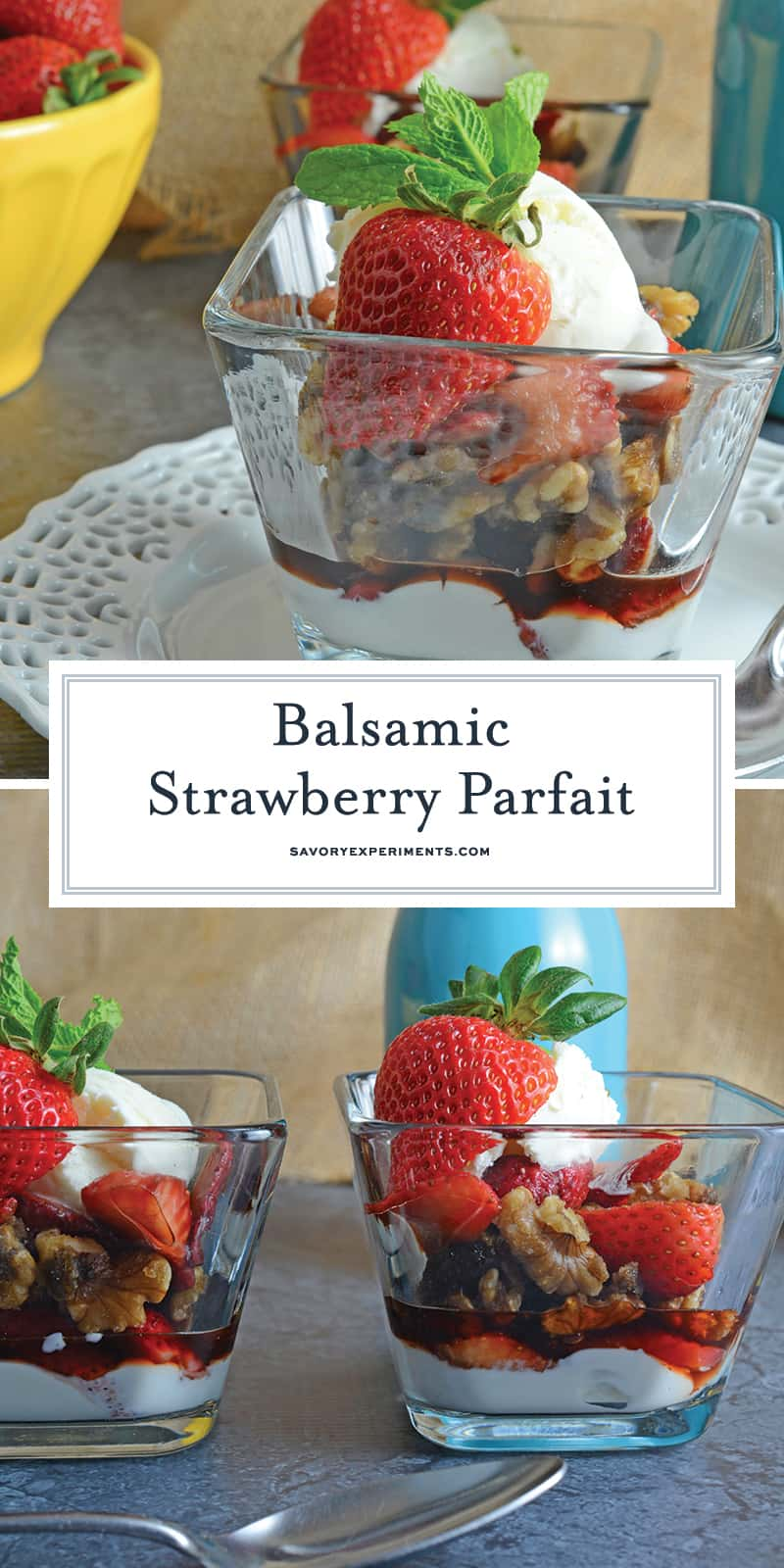 Balsamic Strawberry Yogurt Parfait makes for an easy dessert recipe with layers of ice cream, yogurt, whipped cream, macerated strawberries and candied walnuts! #yogurtparfait #fruitparfait #parfaitrecipe www.savoryexperiments.com