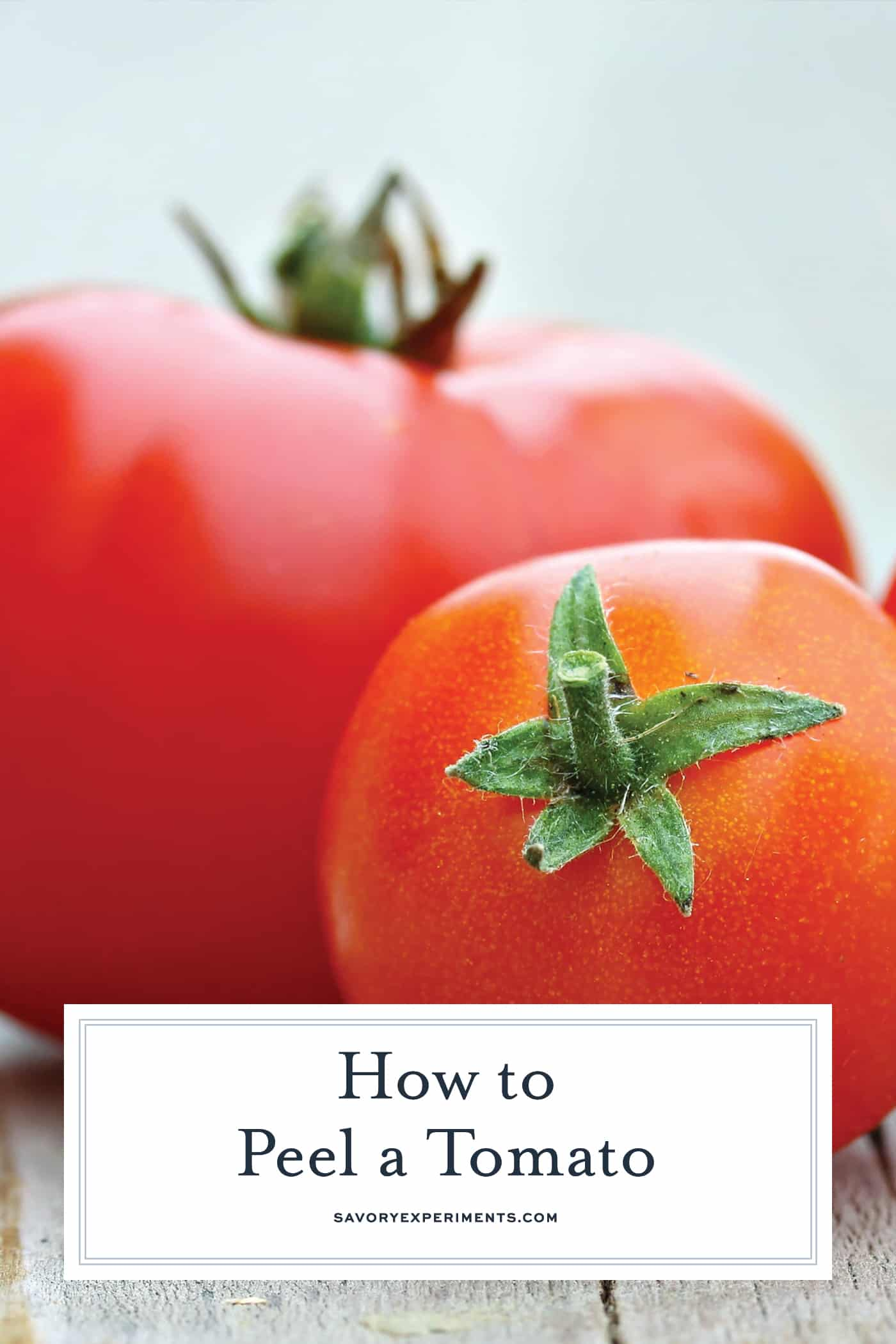 Learn how to peel a tomato in just a minute! Super easy without cooking the tomato. Perfect for sauces, salads and salsas! #howtopeelatomato #tomatoes www.savoryexperiments.com