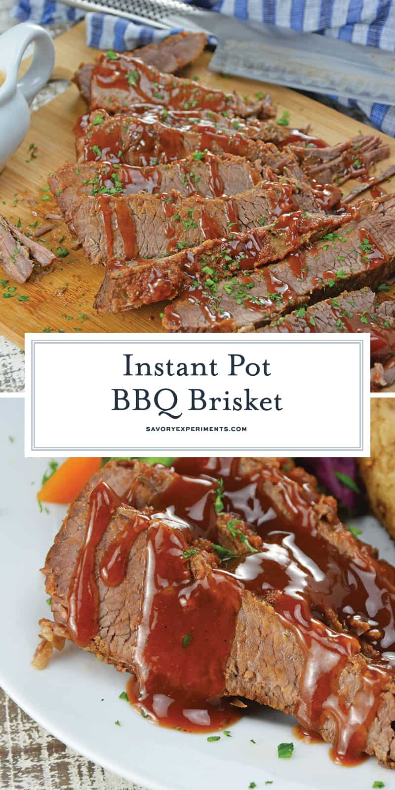 Instant Pot BBQ Brisket is the perfect dinner idea! Brisket will stay moist and offer loads of flavor.#instantpotrecipes #BBQbrisket #howtocookbrisket www.savoryexperiments.com
