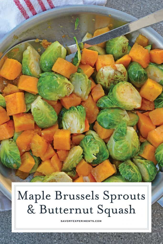 These Maple Brussels Sprouts and Butternut Squash make the best, easy vegetable side dish! This easy side dish can be on your dinner table in under 30 minutes. #brusselssproutsrecipes #easysidedishes #butternutsquashrecipes www.savoryexperiments.com