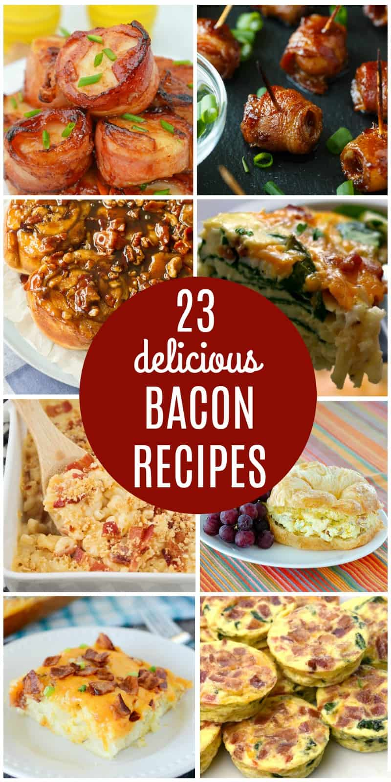 23 Delicious Bacon Recipes!