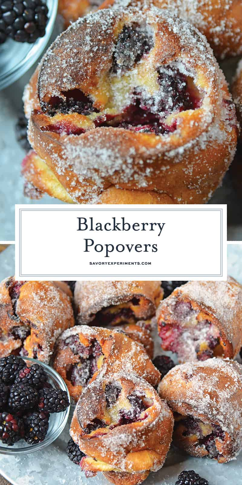 These Blackberry Popovers are a true melt-in-your-mouth breakfast treat, guaranteed to impress guests. Easier to make than you think, too! #popovers #popoverrecipe #bestpopovers www.savoryexperiments.com
