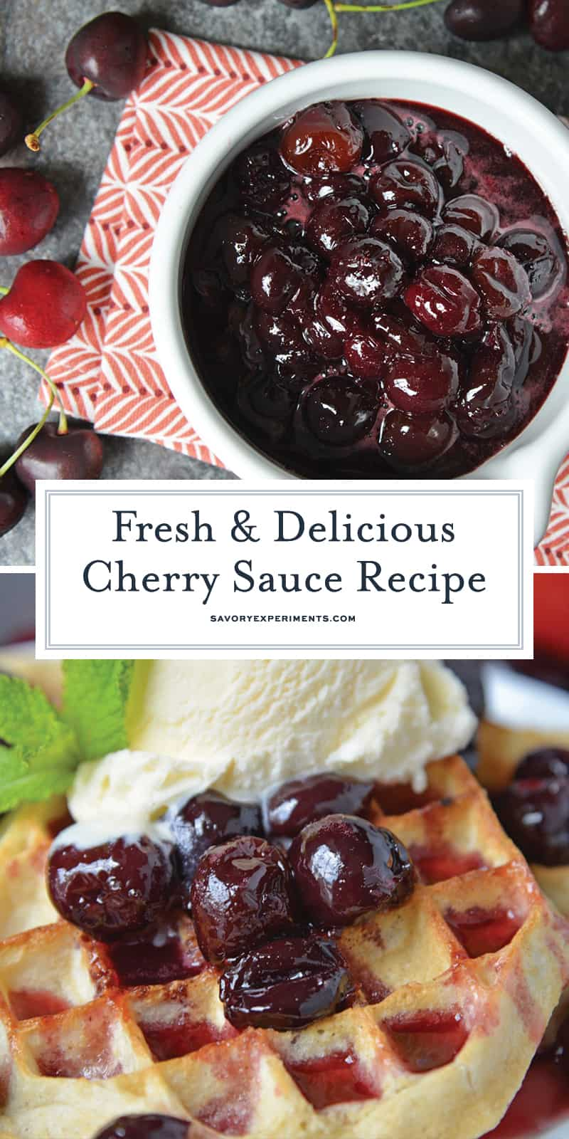 This Fresh Cherry Sauce is a yummy way to use fresh cherries. Spoon over ice cream, cake, waffles and more! #cherrysaucerecipe #freshcherryrecipes #desserttoppings www.savoryexperiments.com
