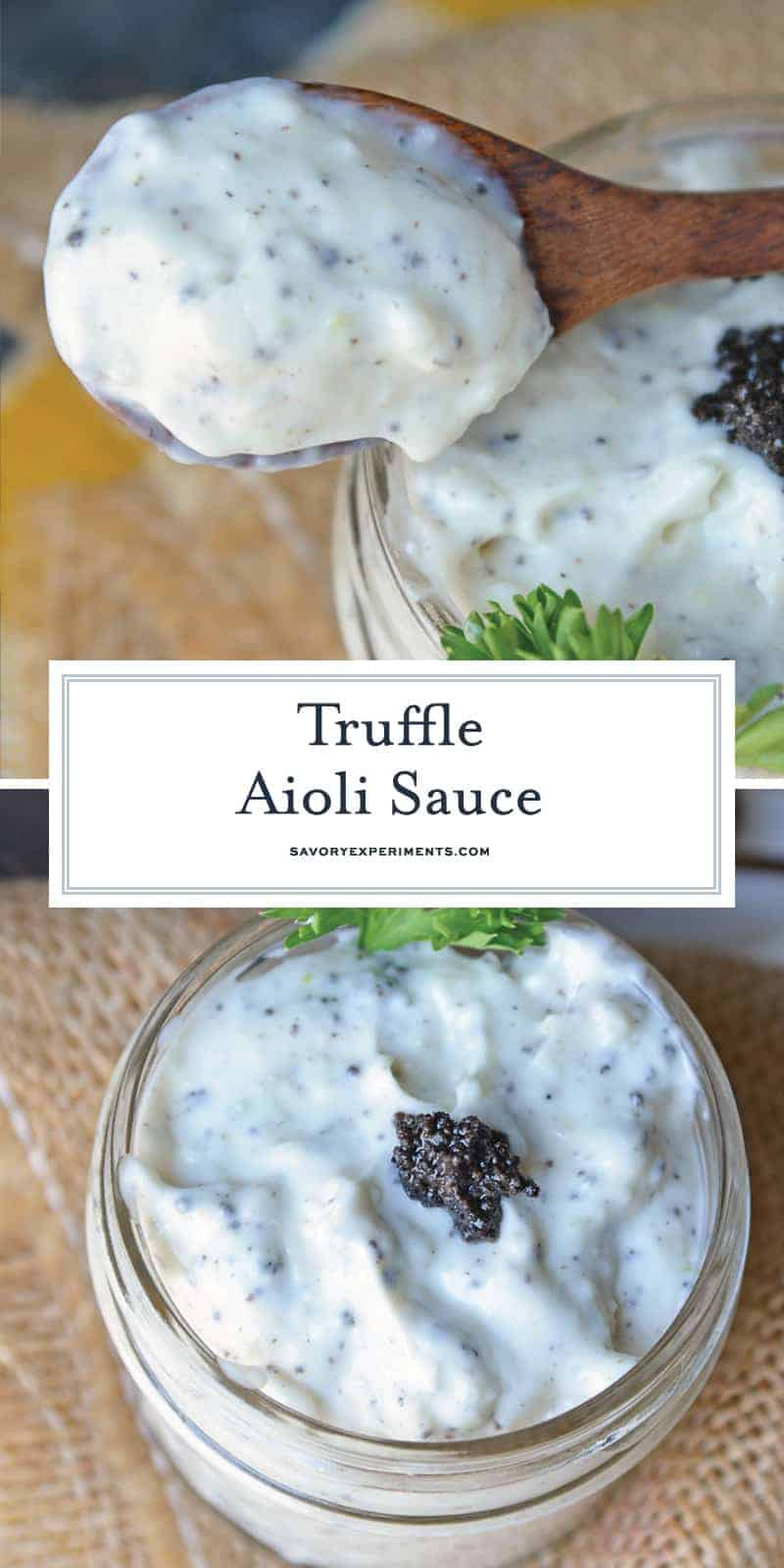 Truffle Aioli Sauce, made with black truffle pate, is a delicious, easy-to-make condiment you'll want to add to everything. As addicting as it is delicious! #blacktruffle #whatisatruffle #aiolisauce www.savoryexperiments.com