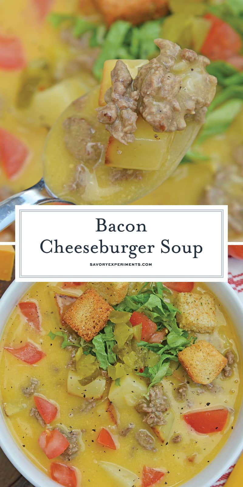 Bacon Cheeseburger Soup takes classic Cheeseburger Soup and adds BACON! Your favorite comfort food in soup form, does it get any better? #baconcheeseburgersoup #cheeseburgersoup www.savoryexperiments.com