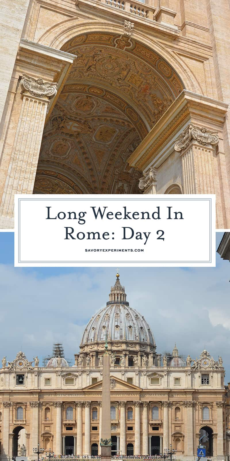 Day 2 itinerary includes a visit to Vatican City including St. Peter's Square and Basilica, Sistine Chapel, Vatican Museums. #triptovaticancity #romeitaly www.savoryexperiments.com