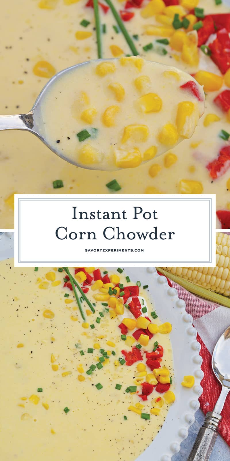 Instant Pot Corn Chowder turns an already easy corn chowder recipe into a quick, FLAVORFUL and delicious potato corn chowder. Perfect for fall! #cornchowderrecipe #instantpotcornchowder #potatocornchowder www.savoryexperiments.com