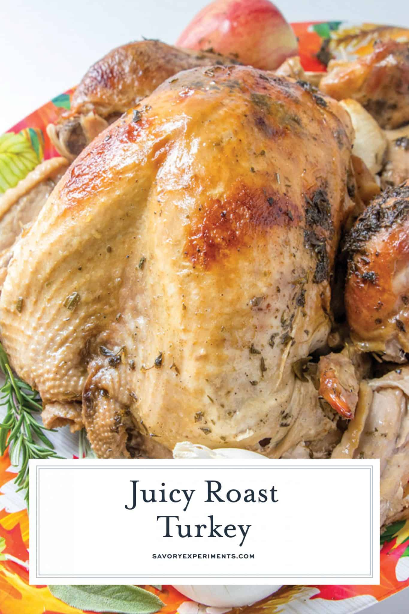 Juicy Roast Turkey is easier than you think with my buttery recipe, a bottle of bubbles and fresh herbs.The best juicy turkey recipe ever! #juicyroastturkey #bestturkeyrecipe #thanksgivingturkey www.savoryexperiments.com