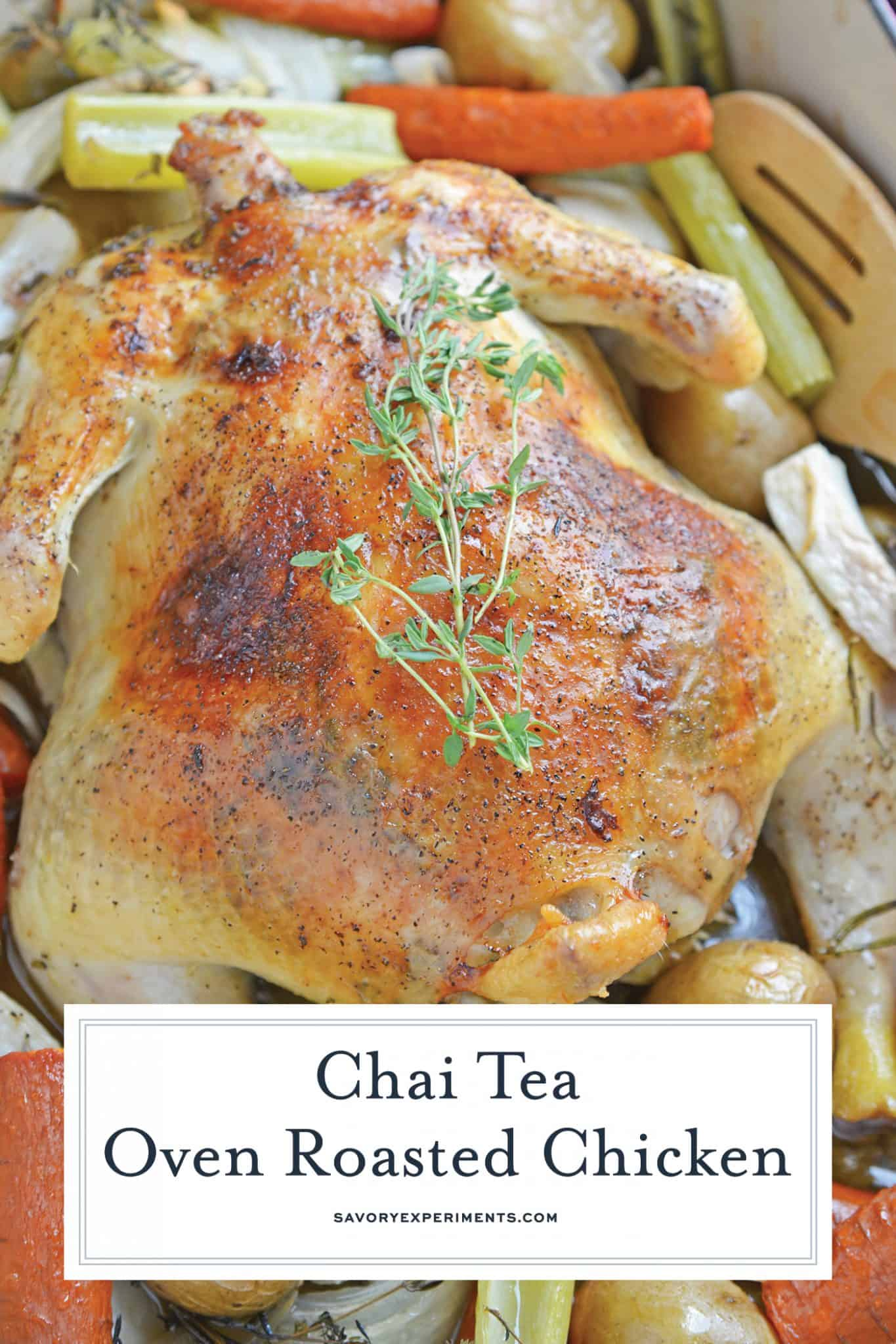 Chai Tea Oven Roasted Chicken is a baked whole chicken rubbed with spiced herb butter, root vegetables and the earthy fall flavors of Chai tea. #ovenroastedchicken #howtoroastawholechicken www.savoryexperiments.com