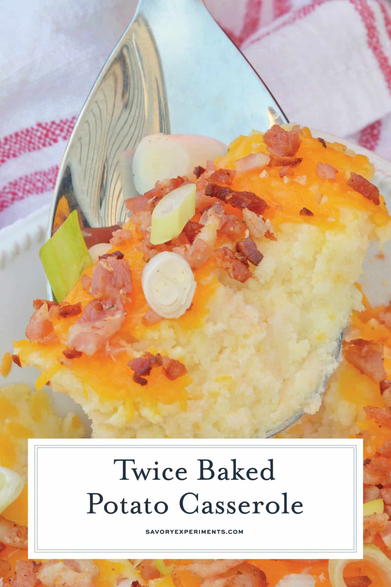 You will love how simple it is to make this easy Twice Baked Potato Casserole! Everything you love about twice baked potatoes is wrapped up into one easy dish. #twicebakedpotatoes #potatocasserole www.savoryexperiments.com