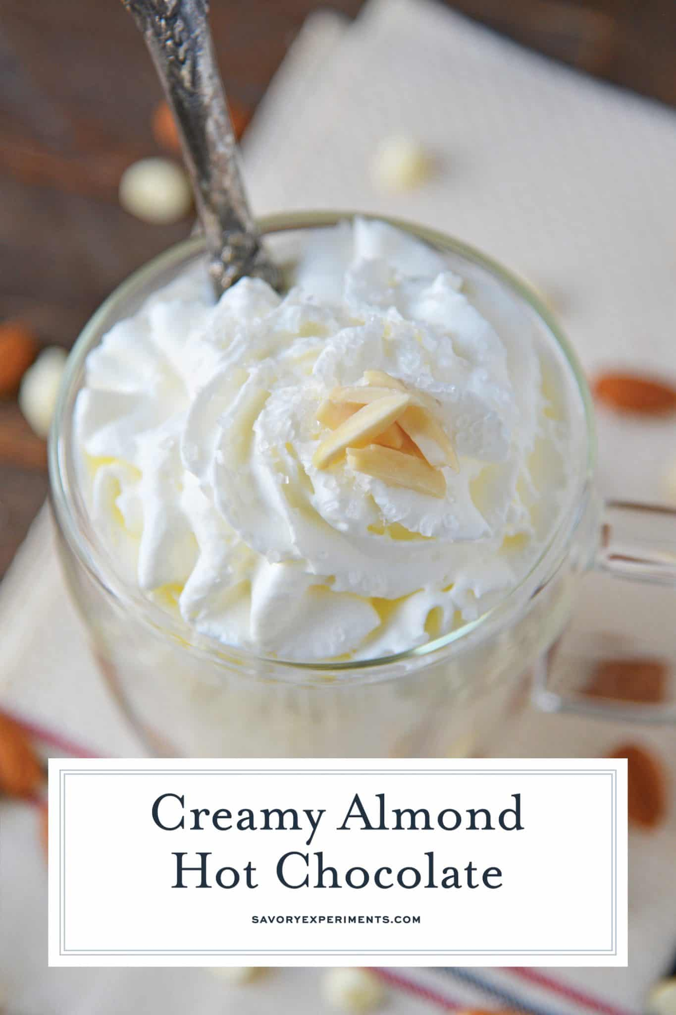 Almond Hot Chocolate is one of the most delicious white hot chocolate recipes to enjoy on a chilly night. Perfect for serving guests at parties too! #almondhotchocolate #whitehotchocolaterecipes www.savoryexperiments.com