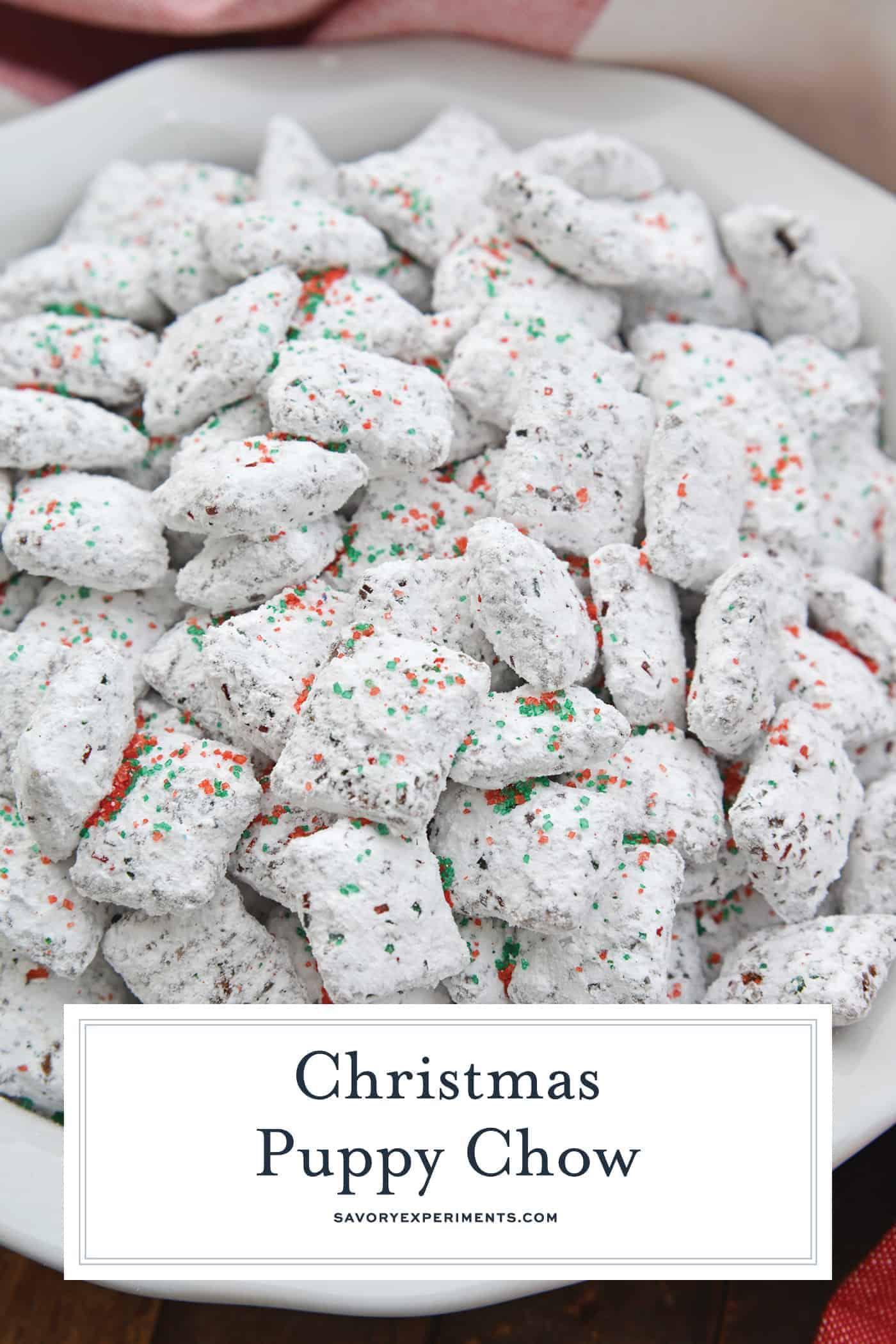Christmas Puppy Chow transforms a traditional muddy buddy recipe into a festive Reindeer Chow mix! The perfect no-bake dessert for any party or event. #puppychow #reindeerchow #muddybuddy www.savoryexperiments.com