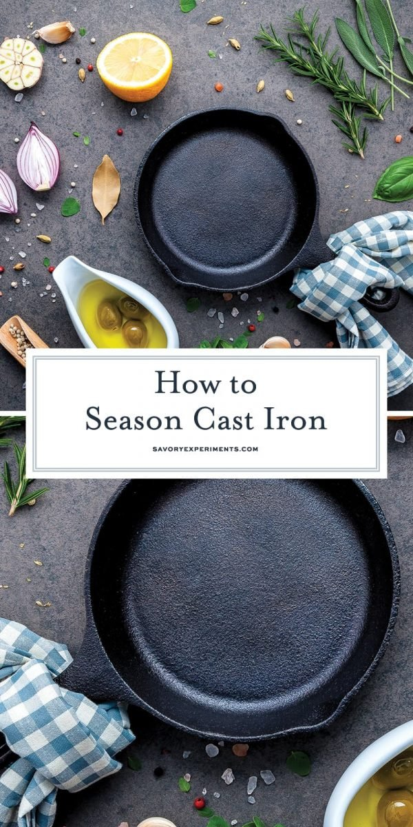 How To Season A Cast Iron Skillet How To Clean Cast Iron