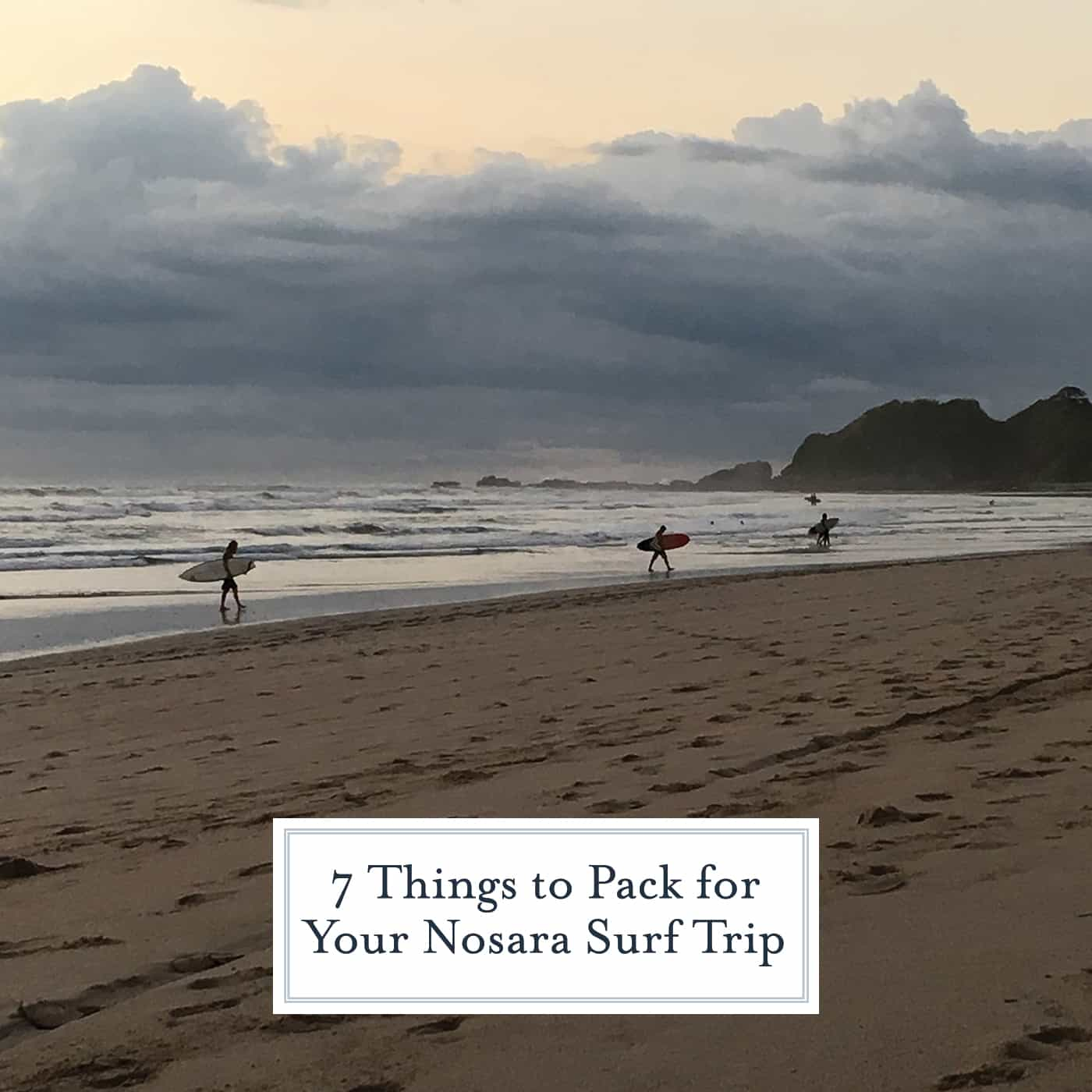 c67c5b8821e1 7 Things to Pack for your surf trip to Nosata, Costa Rica to be well