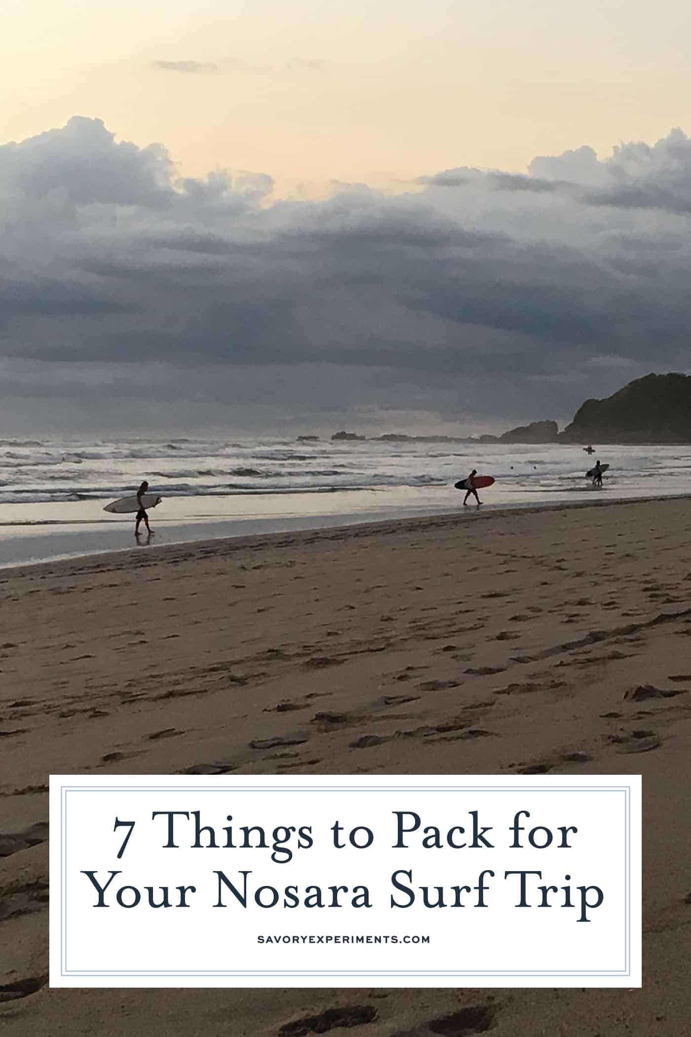 7 Things to Pack for your surf trip to Nosata, Costa Rica to be well prepared and ready for the trip of a lifetime! #surfing #nosara #costarica www.savoryexperiments.com