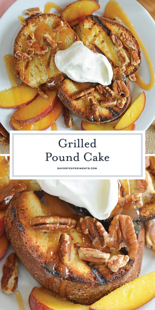 grilled pound cake for pinterest