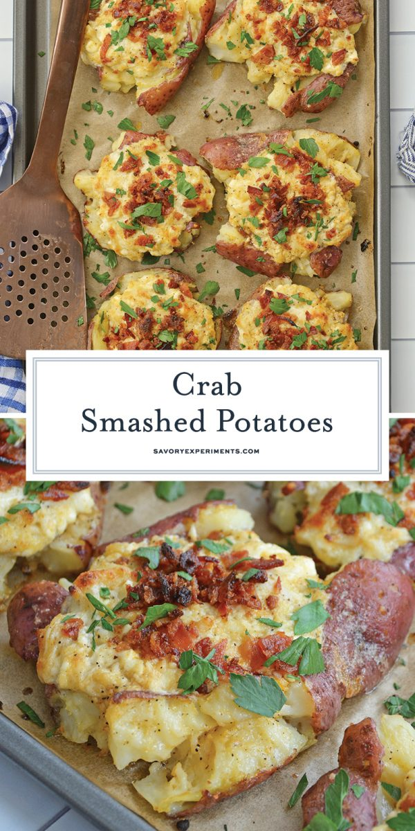 Crispy smashed potatoes slathered in butter, topped with creamy crab, given another butter bath before being topped with bacon and baked. #smashedpotatoes www.savoryexperiments.com